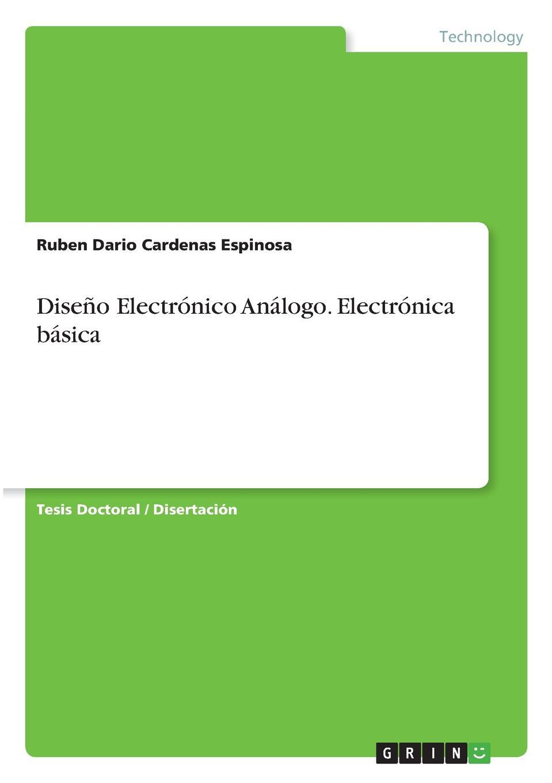 Ruben Dario Cardenas Espinosa Diseno Electronico Analogo. Electronica basica