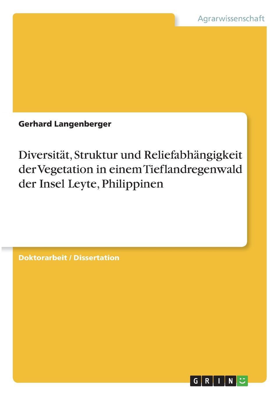Gerhard Langenberger Diversitat, Struktur und Reliefabhangigkeit der Vegetation in einem Tieflandregenwald der Insel Leyte, Philippinen