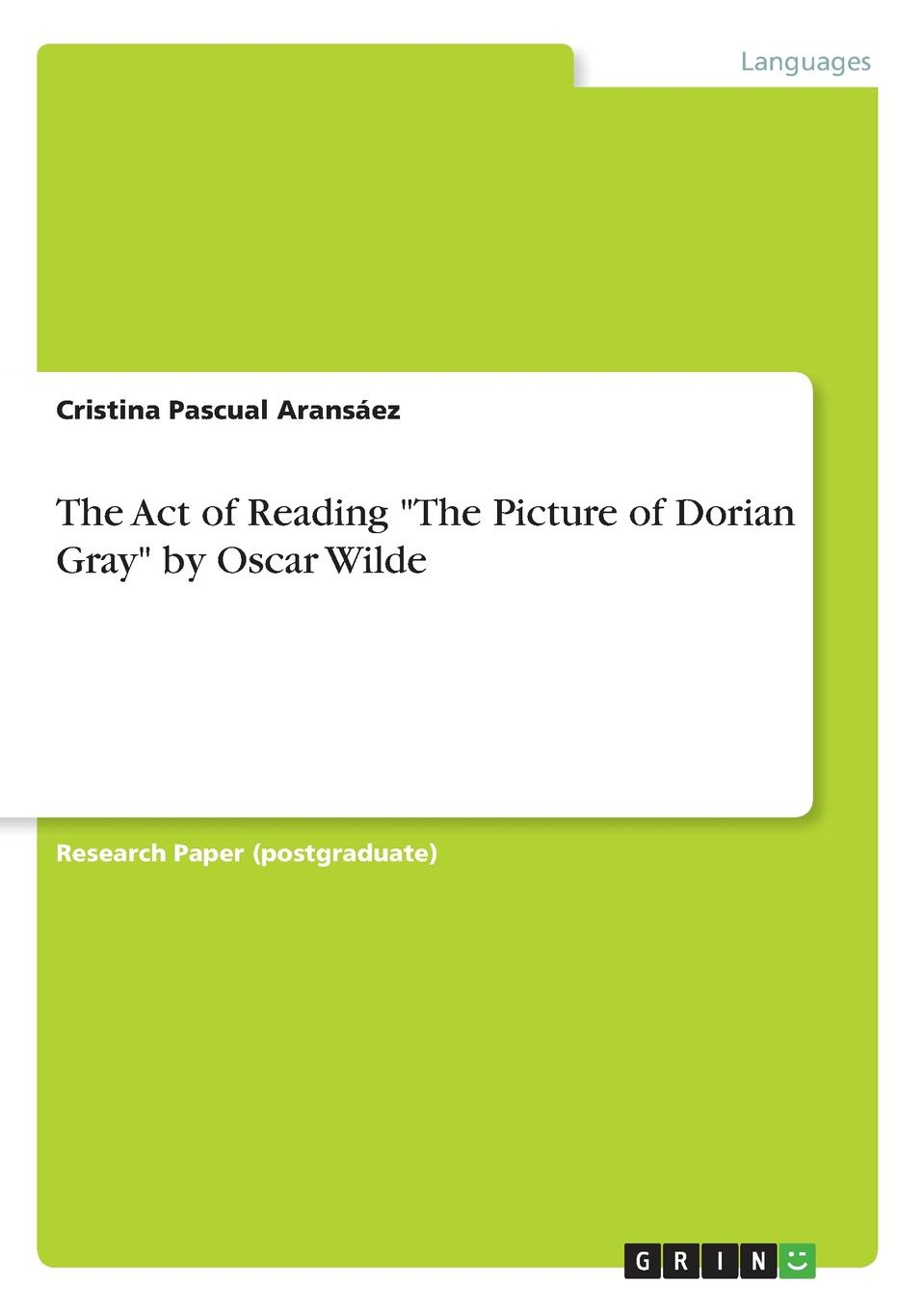 Cristina Pascual Aransáez The Act of Reading The Picture of Dorian Gray by Oscar Wilde oscar wilde the ballad of reading gaol a poetry