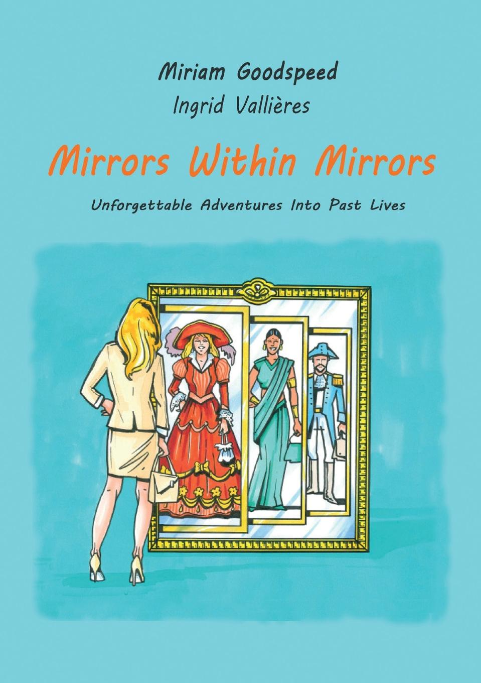 Miriam Goodspeed, Ingrid Vallieres Mirrors Within Mirrors ingrid weaver eye of the beholder