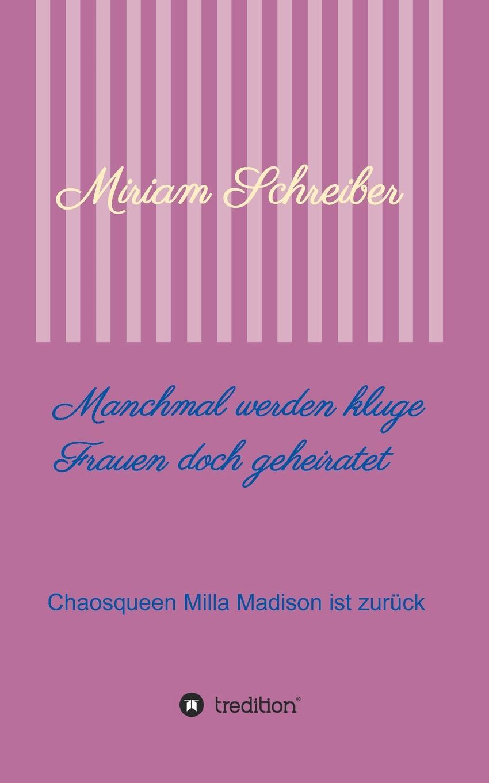 Miriam Schreiber Manchmal werden kluge Frauen doch geheiratet chaos панама chaos stratus sombrero