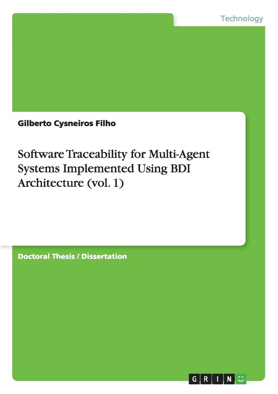Gilberto Cysneiros Filho Software Traceability for Multi-Agent Systems Implemented Using BDI Architecture (vol. 1) цена