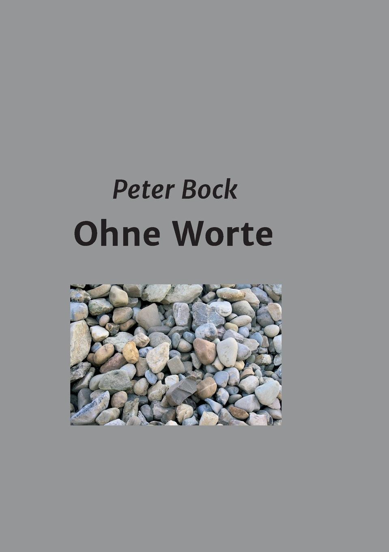Peter Bock Ohne Worte цена и фото