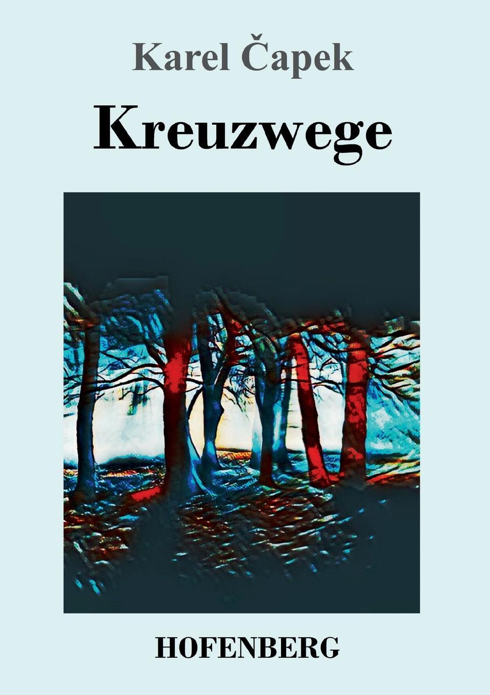 Karel Čapek Kreuzwege karel čapek kritika slov