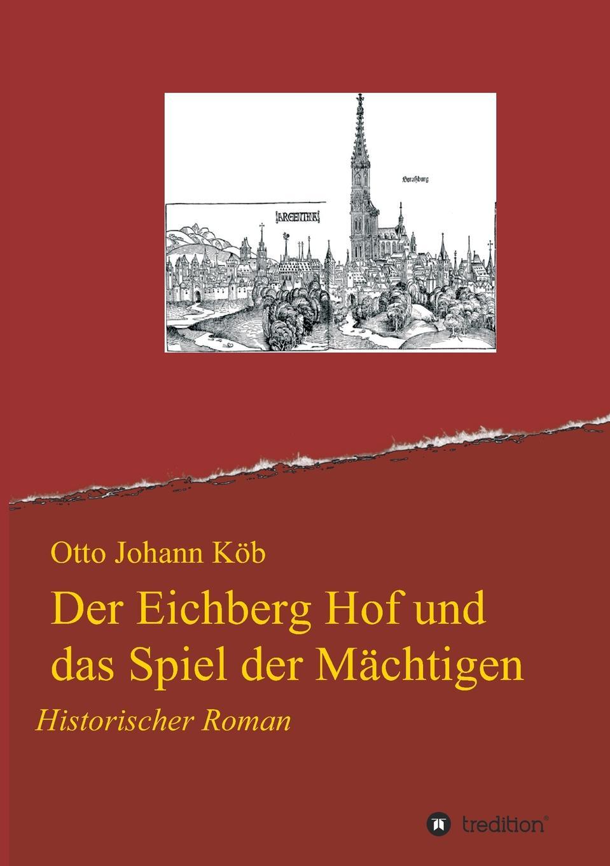 Otto Johann Köb Der Eichberg Hof und das Spiel der Machtigen von wulffen die schlacht bei lodz