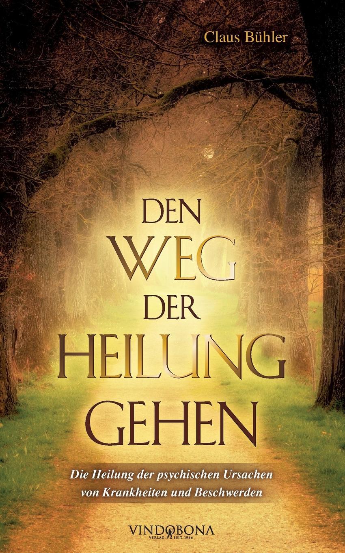 Claus Bühler Den Weg der Heilung gehen