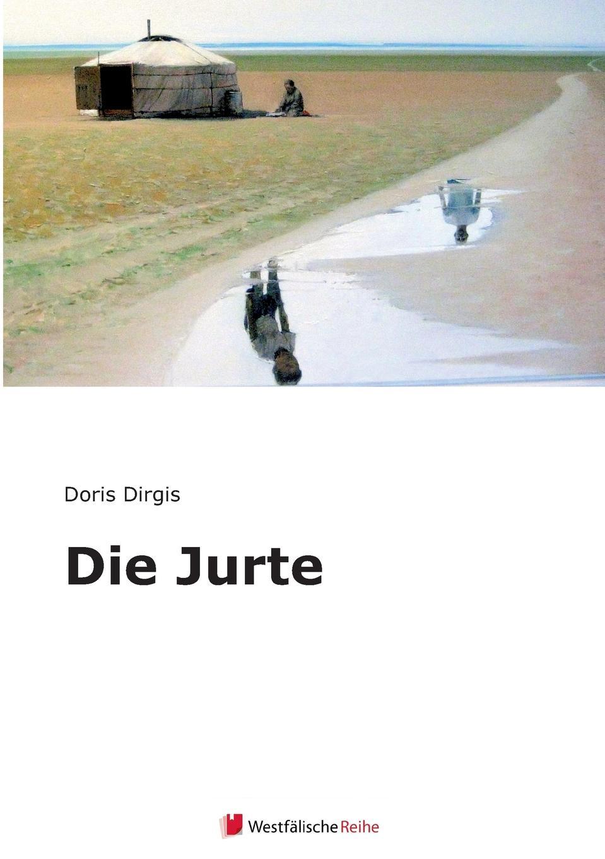 Doris Dirgis Meine Jurte ingeborg benda das leben ist ein geheimnis