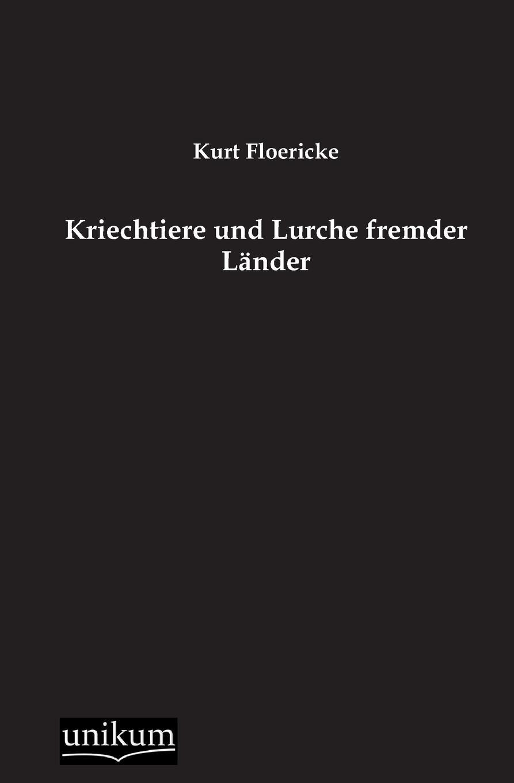 Kurt Floericke Kriechtiere Und Lurche Fremder Lander