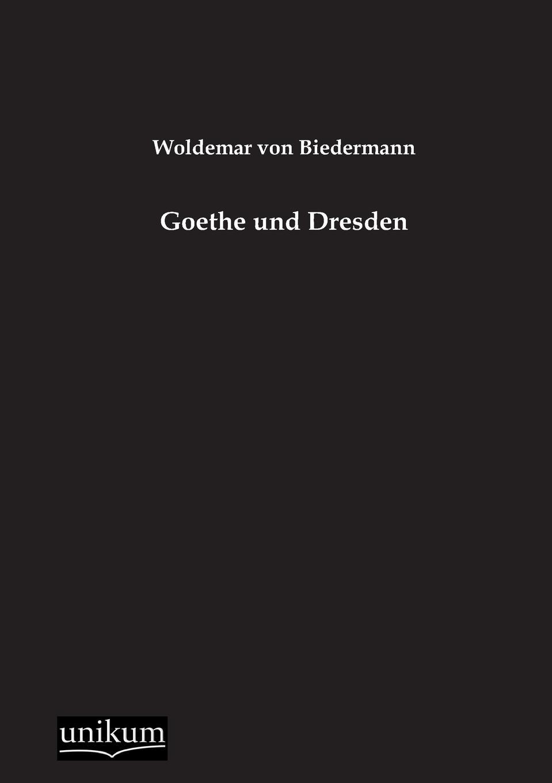 Woldemar Von Biedermann Goethe Und Dresden robert wilhelm nessig geologische exkursionen in der umgegend von dresden