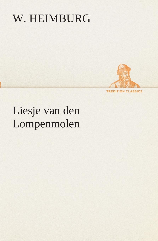 W. Heimburg Liesje van den Lompenmolen adriaan loosjes lauwerkroon voor de nederlandsche zeehelden bij hunne betoonde moed en dapperheld in den zeeslag voor algiers den alften van oogstmaand 1816