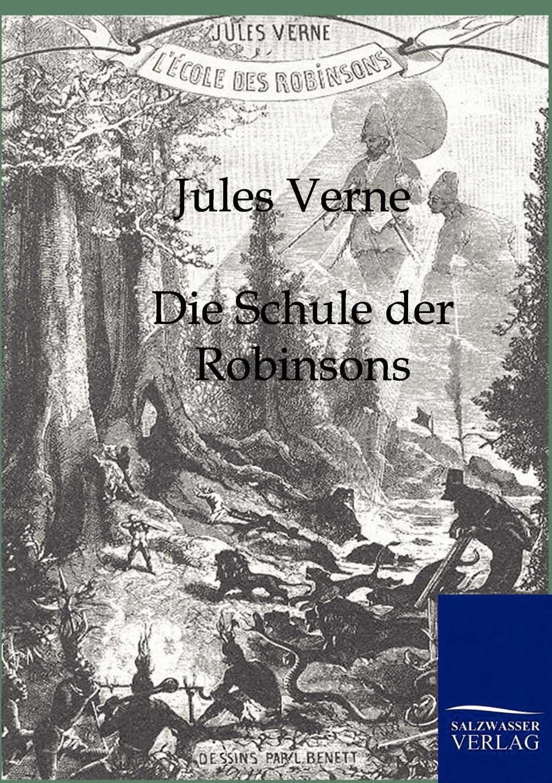 Jules Verne Die Schule der Robinsons