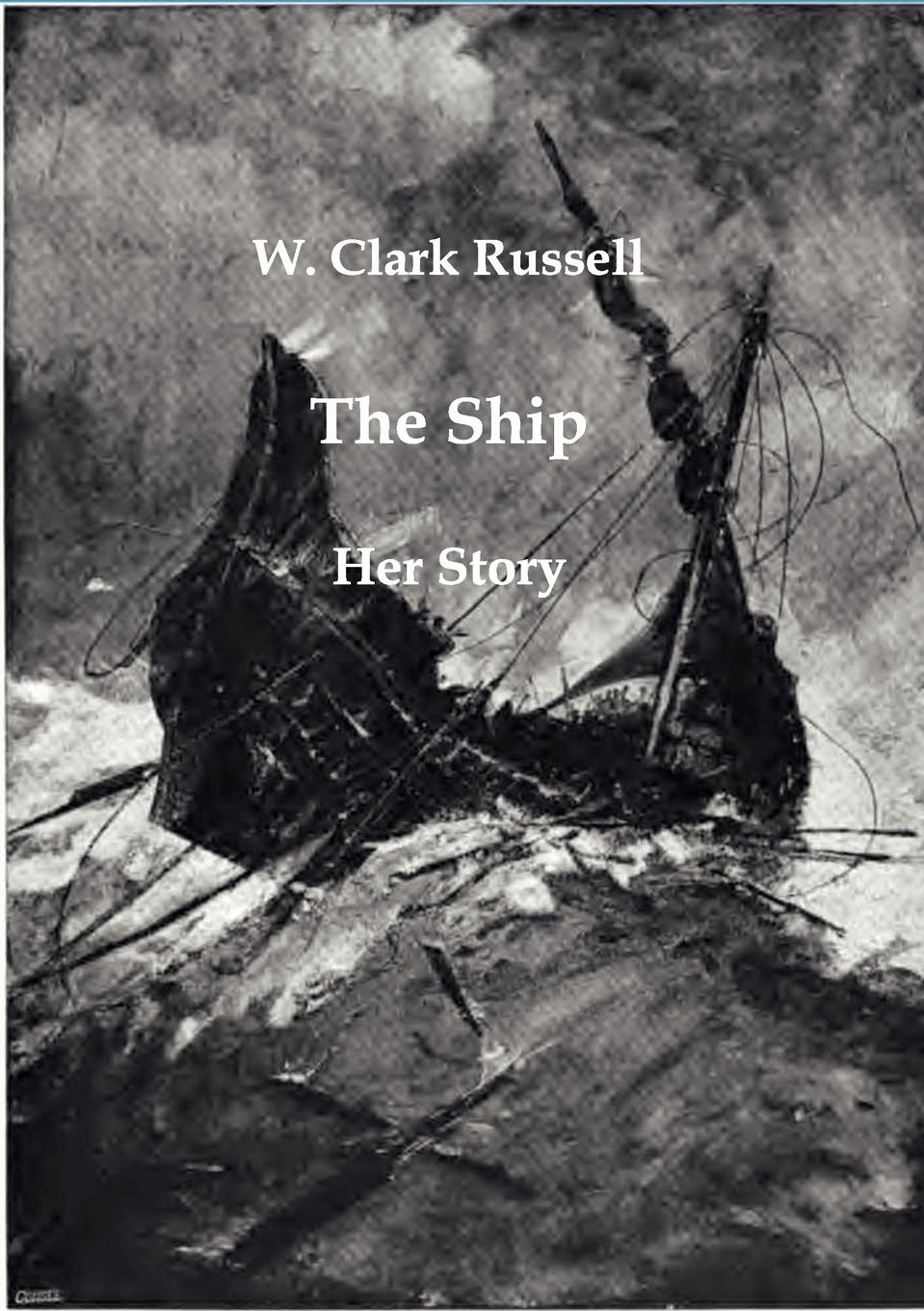 W. Clark Russell The Ship