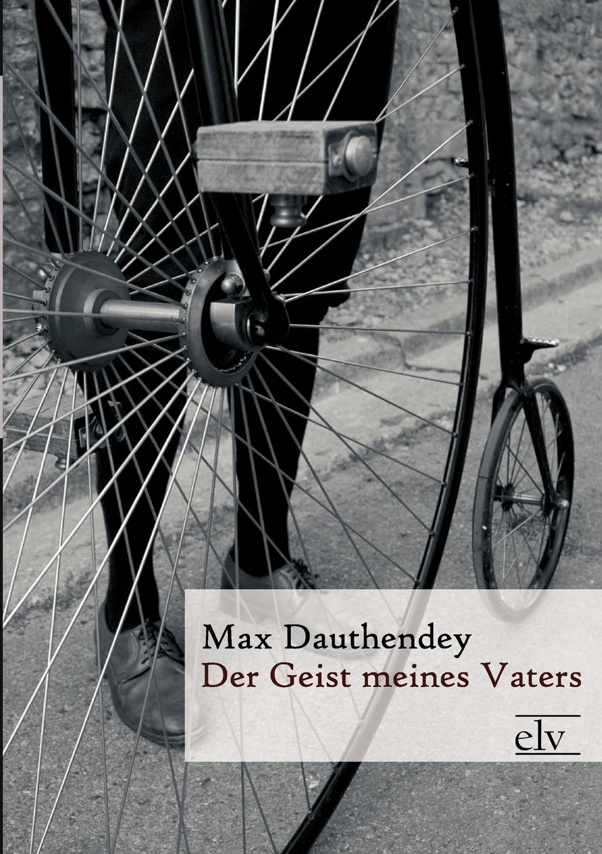 Max Dauthendey Der Geist Meines Vaters thomas morawski das verhaltnis zwischen den deutschen revisionisten und dem westeuropaischen sozialismus 1895 1918