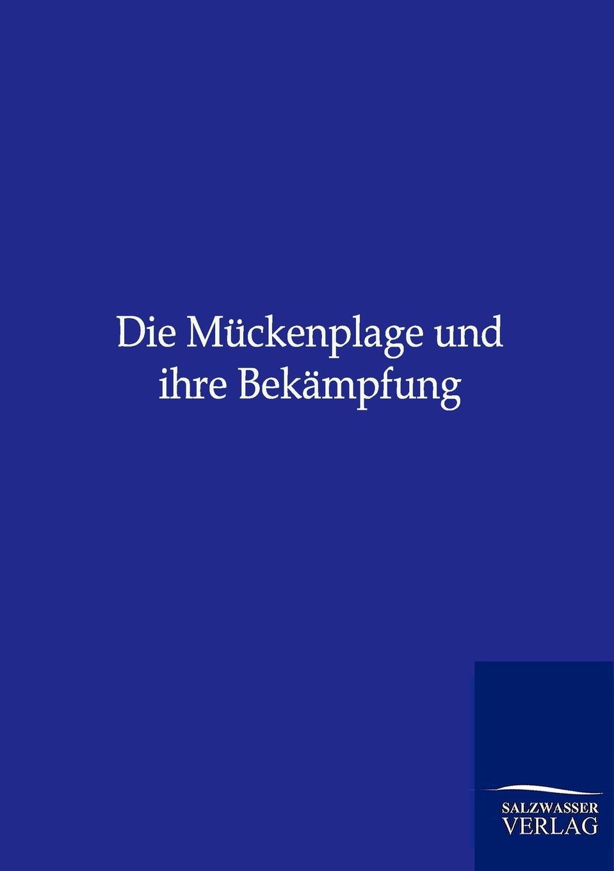 цена ohne Autor Die Muckenplage und ihre Bekampfung в интернет-магазинах