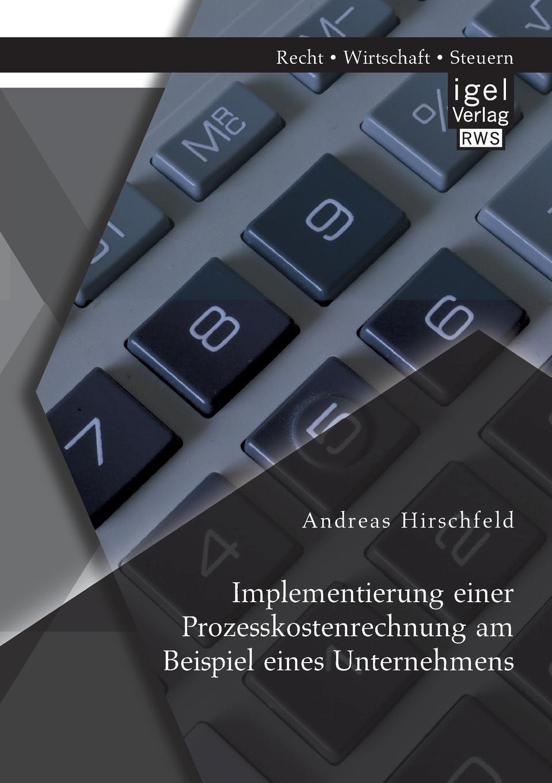 Andreas Hirschfeld Implementierung einer Prozesskostenrechnung am Beispiel eines Unternehmens tobias kalder migration einer unternehmens webseite am beispiel joomla und contao