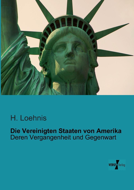 H. Loehnis Die Vereinigten Staaten Von Amerika thomas gantner verfall der deutschen sprachinsel des pennsylvaniadeutschen in den vereinigten staaten von amerika