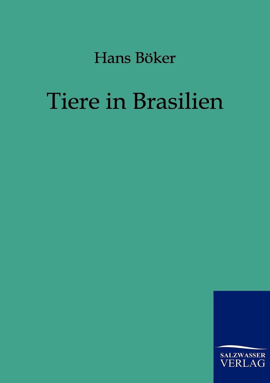 Hans Böker Tiere in Brasilien hans ostwald verworfene novellen classic reprint
