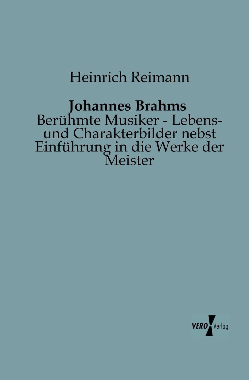 цена Heinrich Reimann Johannes Brahms онлайн в 2017 году