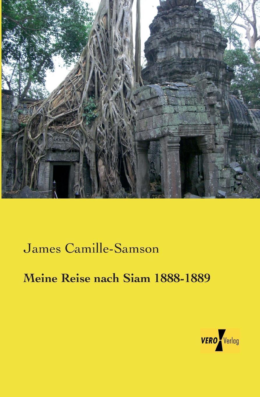 James Camille-Samson Meine Reise Nach Siam 1888-1889 robert garnier cornelia von thomas kyd nach dem drucke vom jahre 1594