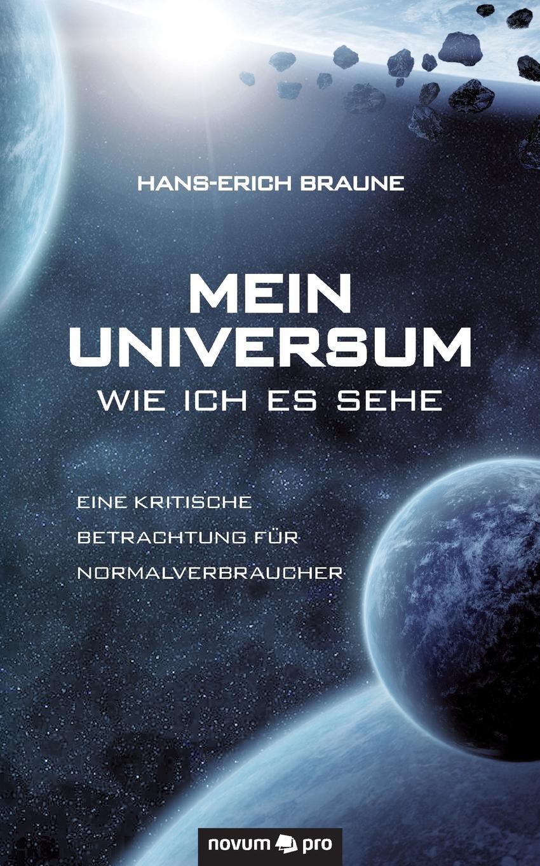 Hans-Erich Braune Mein Universum - Wie Ich Es Sehe paul lächler hans wirz die schiffe der völker