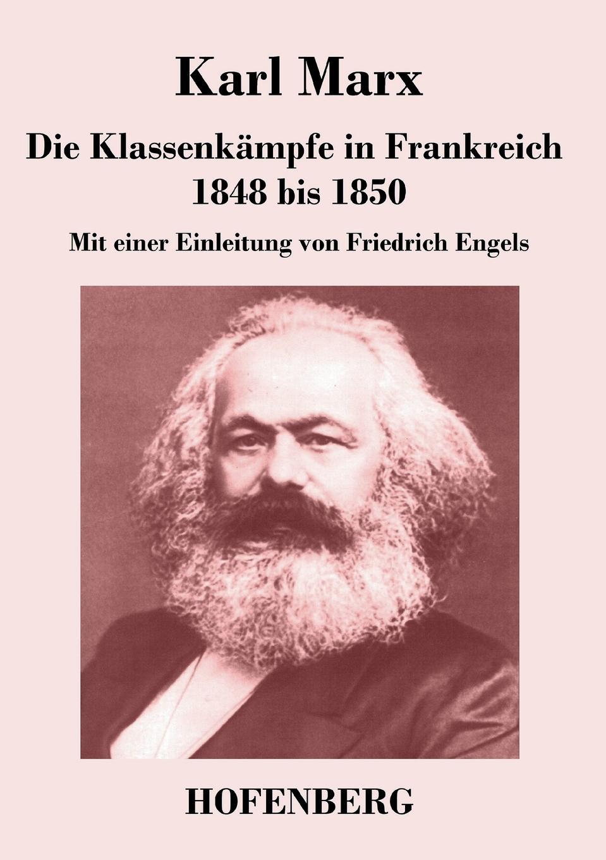 Karl Marx Die Klassenkampfe in Frankreich 1848 bis 1850 besser als sex berlin