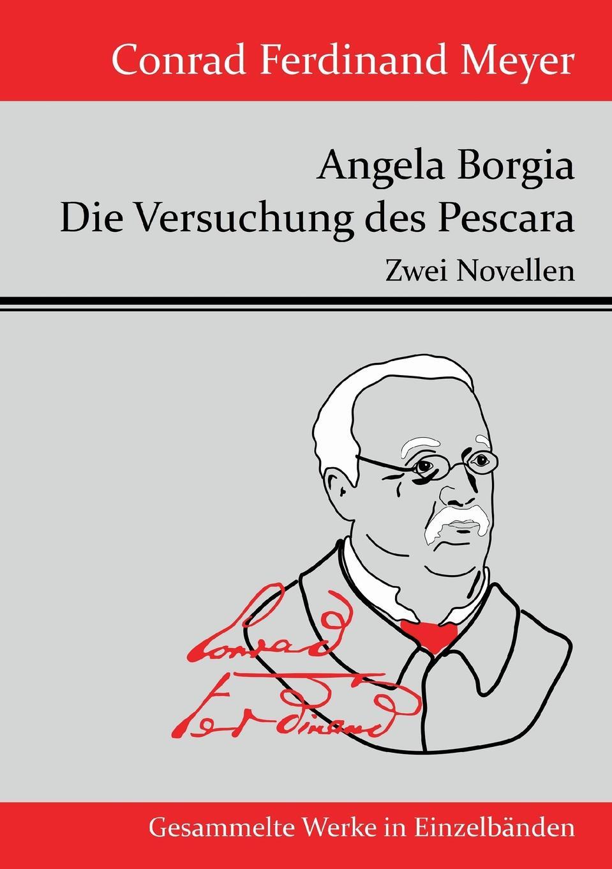 Meyer Conrad Ferdinand Angela Borgia / Die Versuchung des Pescara брюки meyer meyer mp002xm23pgw