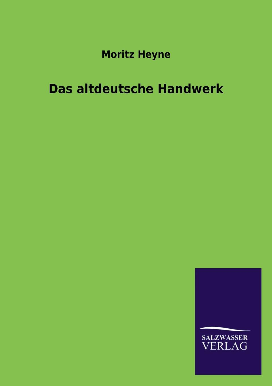 Moritz Heyne Das altdeutsche Handwerk цены