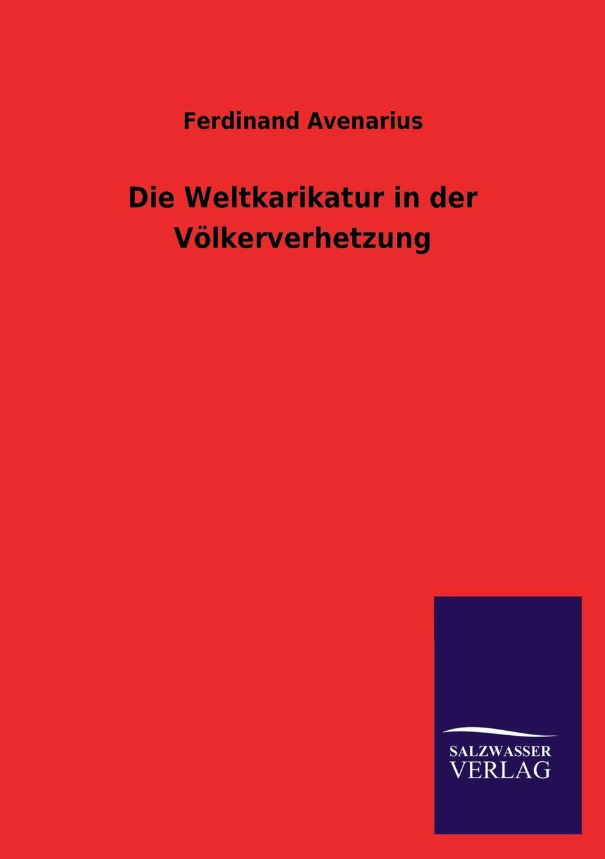 Ferdinand Avenarius Die Weltkarikatur in der Volkerverhetzung ferdinand avenarius die weltkarikatur in der volkerverhetzung