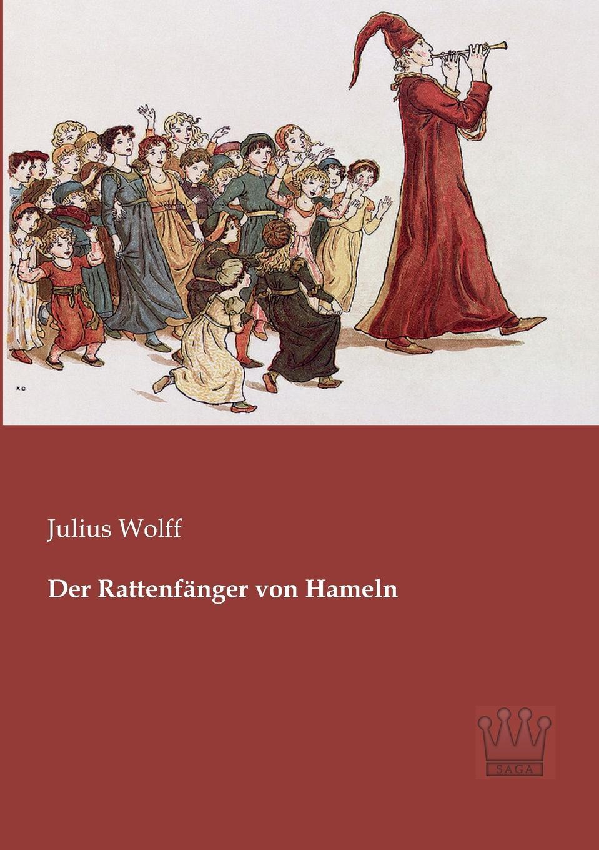 Julius Wolff Der Rattenfanger von Hameln max oberbreyer der burgerkrieg von julius casar