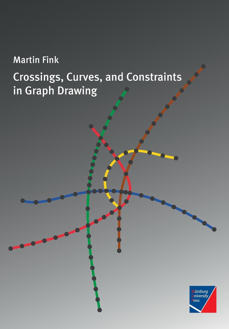 Martin Fink Crossings, Curves, and Constraints in Graph Drawing bichot charles edmond graph partitioning