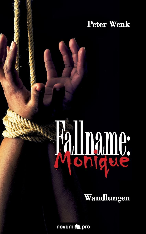 Peter Wenk Fallname. Monique