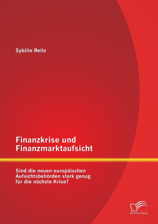 Sybille Reitz Finanzkrise Und Finanzmarktaufsicht. Sind Die Neuen Europaischen Aufsichtsbehorden Stark Genug Fur Die Nachste Krise. simone pefferkofen betriebssport als betriebliche sozialleistung eine interessenpluralistische analyse