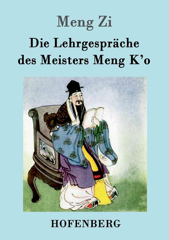 Meng Zi Die Lehrgesprache des Meisters Meng K.o цена и фото