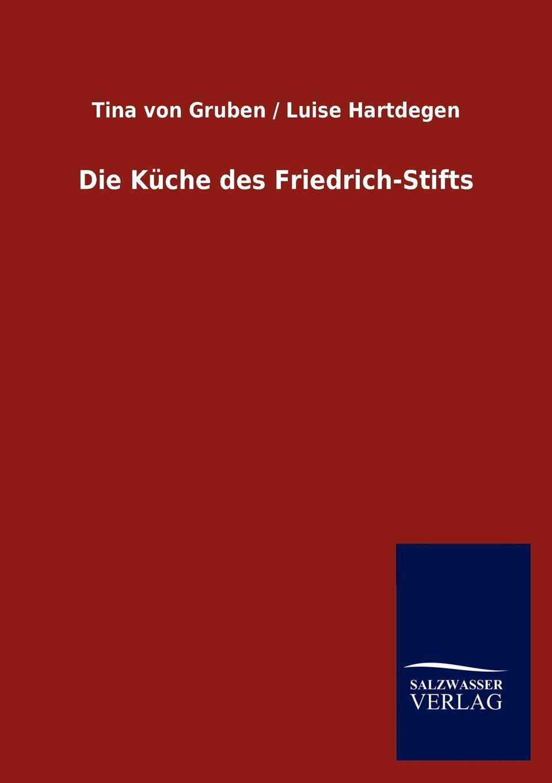 Tina von Gruben, Luise Hartdegen Die Kuche des Friedrich-Stifts kuche totalitar