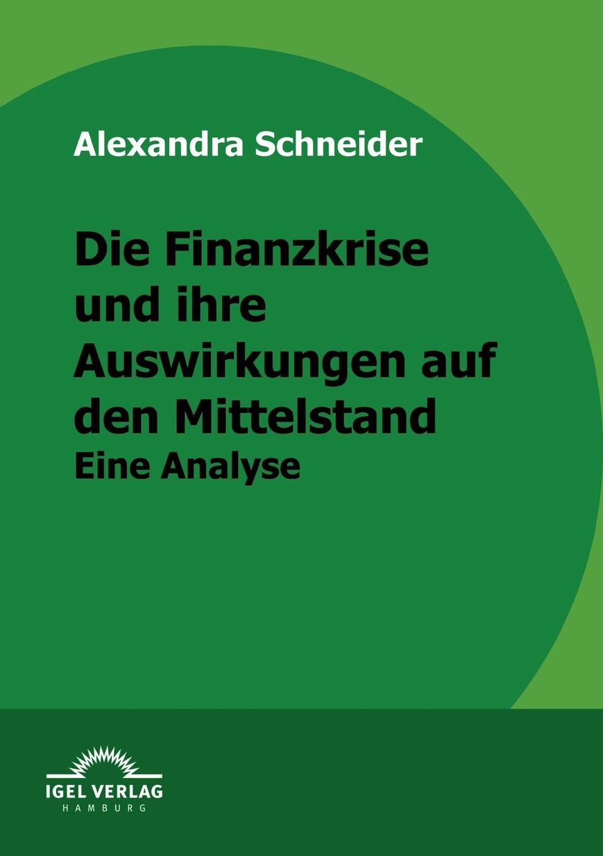 Alexandra Schneider Die Finanzkrise und ihre Auswirkungen auf den Mittelstand nadine kraushaar borderline ursachen folgen und auswirkungen diagnostischer zuordnung
