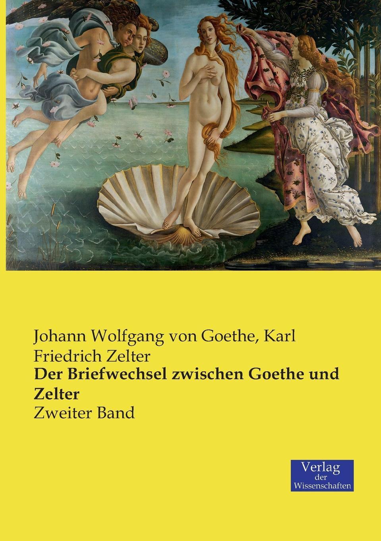 Johann Wolfgang von Goethe, Karl Friedrich Zelter Der Briefwechsel zwischen Goethe und Zelter klaus ludwig hohn darstellung und deutung der bildenden kunst der antike in den romischen elegien von johann wolfgang von goethe