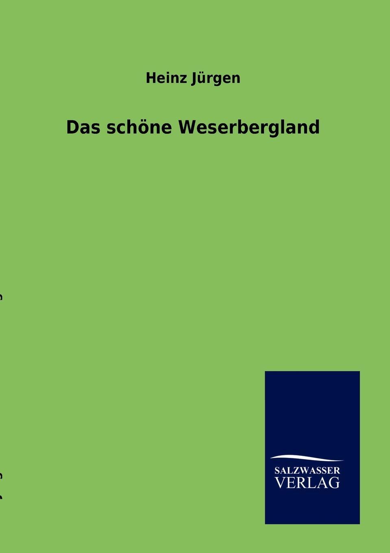 цена на Heinz Jürgen Das schone Weserbergland