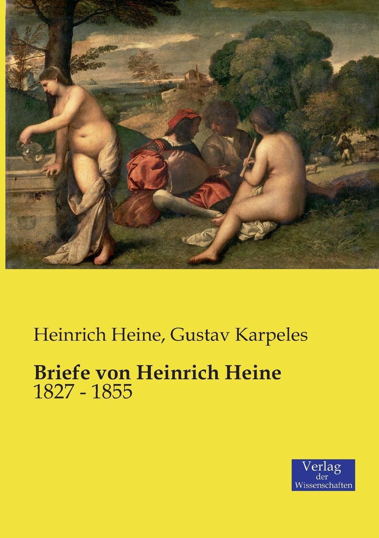 Heinrich Heine, Gustav Karpeles Briefe von Heinrich Heine heinrich bode volksmarchen aus der bretagne