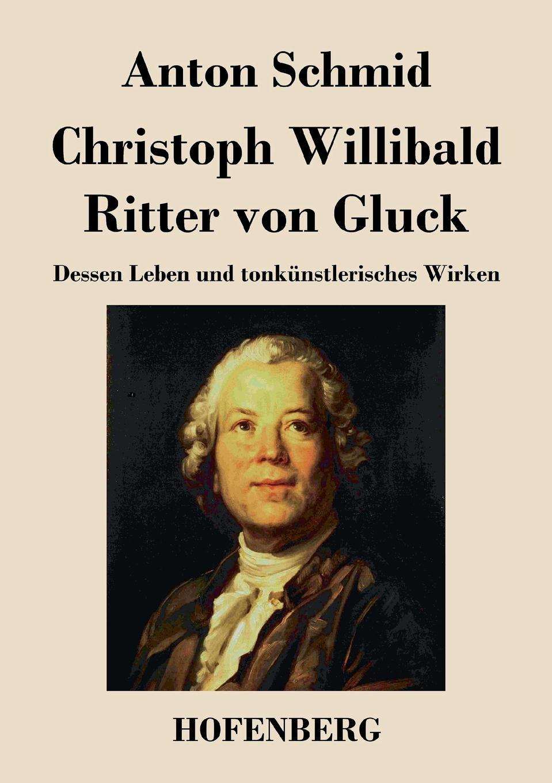 Anton Schmid Christoph Willibald Ritter von Gluck christoph von schmid kurze erzahlungen