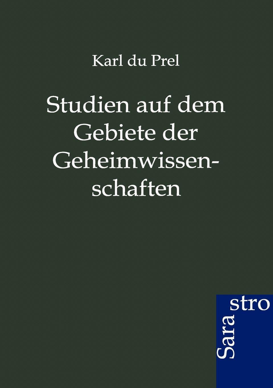 Karl du Prel Studien auf dem Gebiete der Geheimwissenschaften martin ewald wollny forschungen auf dem gebiete der agricultur physik 18