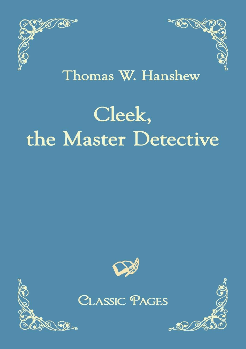 Thomas W. Hanshew Cleek, the Master Detective laura lippman the accidental detective and other stories short story collection