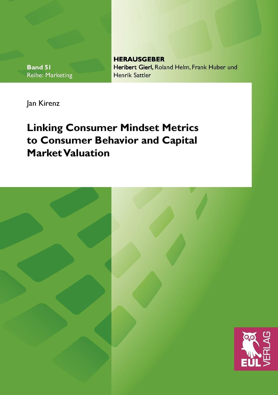 Jan Kirenz Linking Consumer Mindset Metrics to Consumer Behavior and Capital Market Valuation