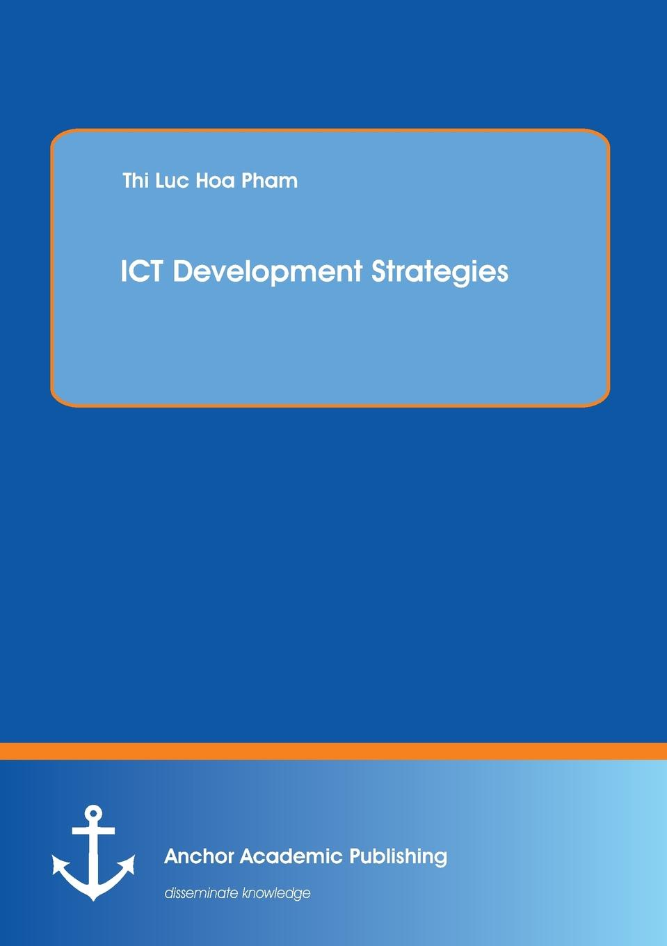 Thi Luc Hoa Pham ICT Development Strategies mary wanjiru ng ang a zachary kosgei joyce kanyiri ict adoption in schools