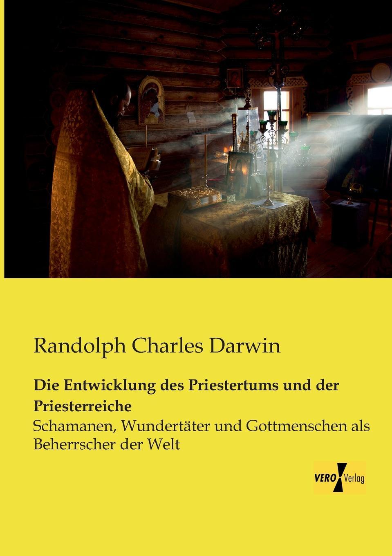Randolph Charles Darwin Die Entwicklung Des Priestertums Und Der Priesterreiche charles darwin charles darwin s naturwissenschaftliche reisen nach den inseln des gruenen