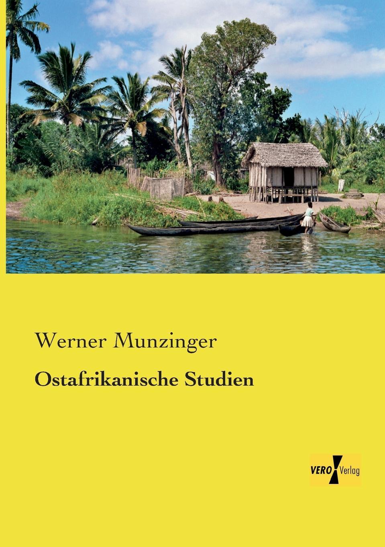 Werner Munzinger Ostafrikanische Studien im land der orangenbluten