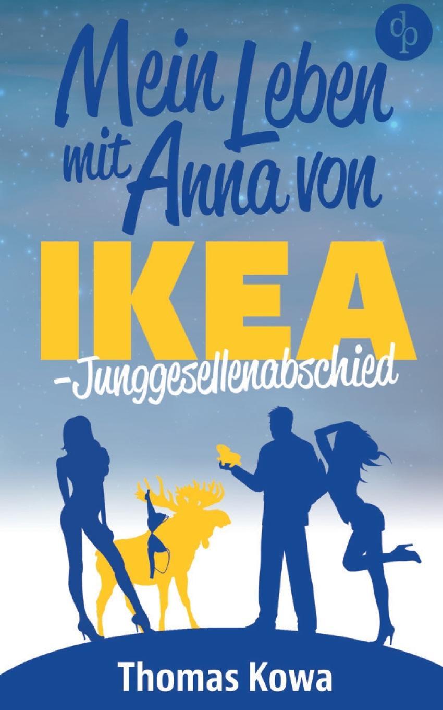 Thomas Kowa Mein Leben mit Anna von IKEA - Junggesellenabschied (Humor) цены