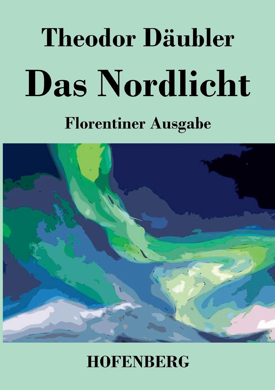 Theodor Däubler Das Nordlicht (Florentiner Ausgabe) leipzig