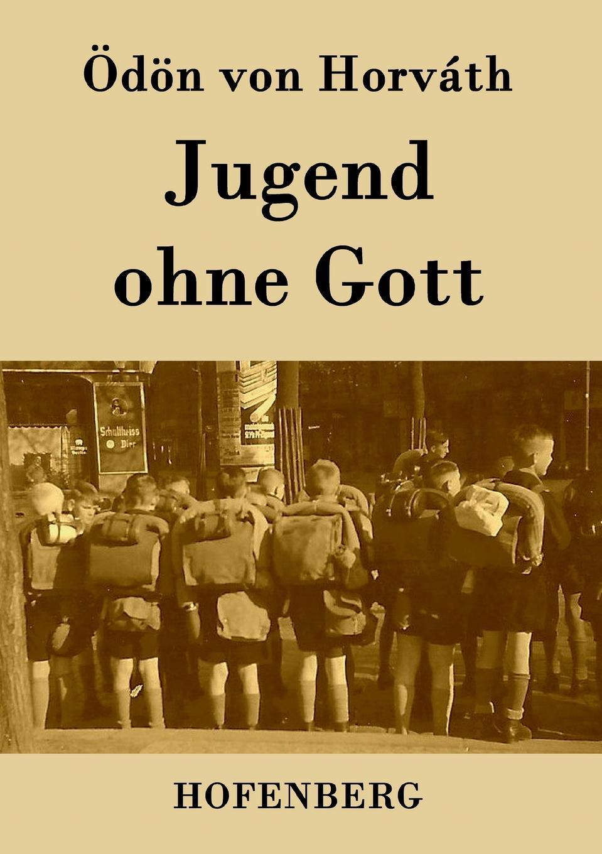 Ödön von Horváth Jugend ohne Gott horváth egon szosszenetek