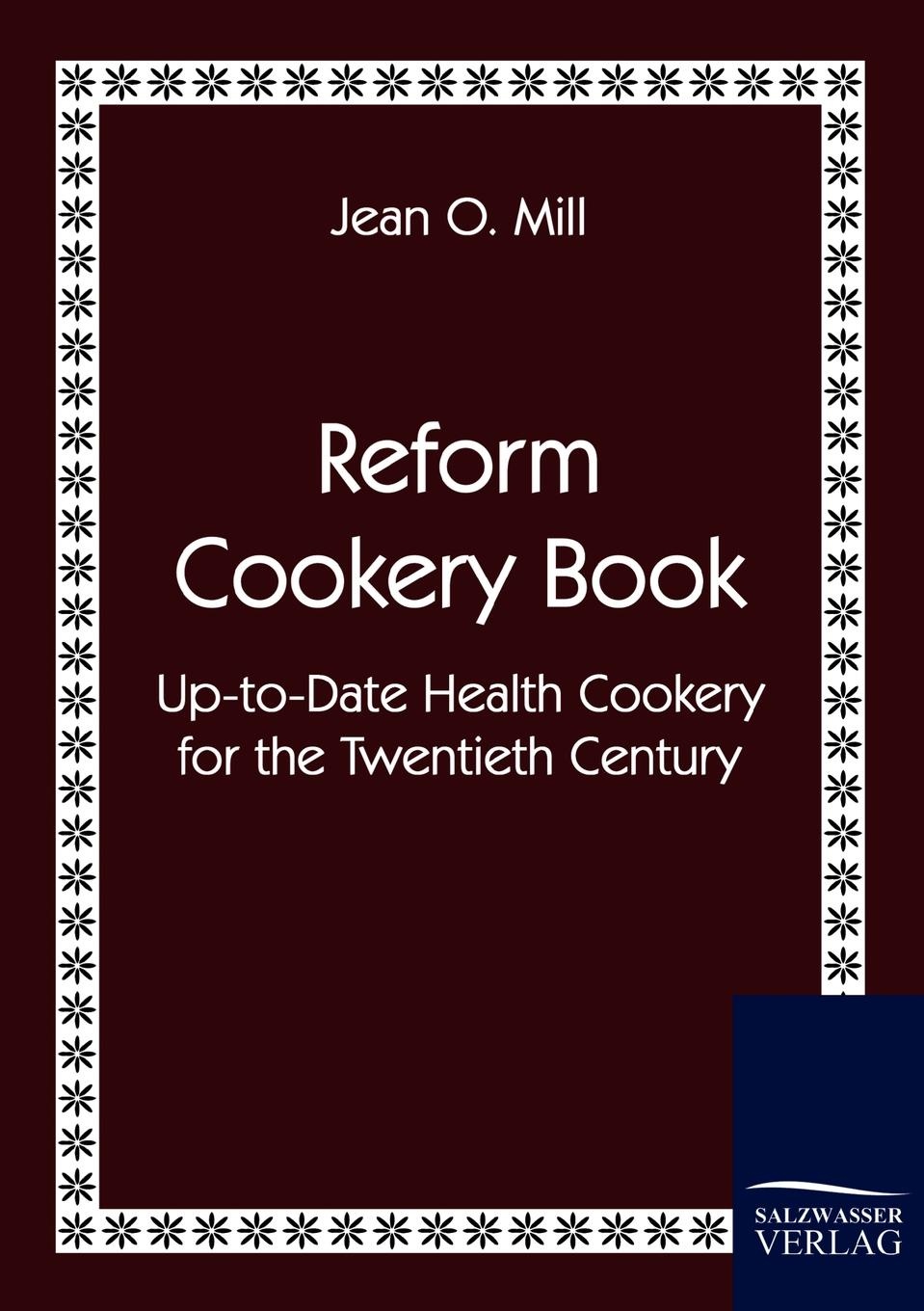 Jean O. Mill Reform Cookery Book the book lover s cookbook