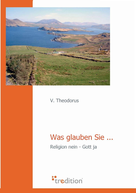 лучшая цена V. Theodorus Was Glauben Sie ...